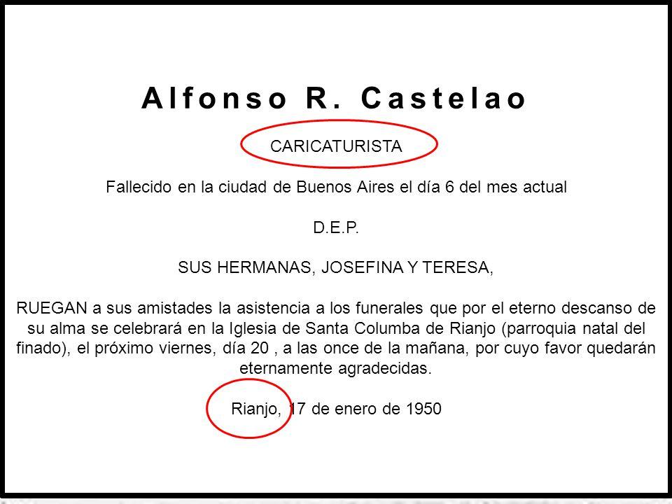 Castelao Ante a morte de Castelao La Voz de Galicia 10.I.1950, pax.3 CASTELAO ha muerto en Buenos Aires En Buenos Aires, donde residía desde hace años, ha muerto anteayer el ilustre literato y caricaturista gallego Alfonso Rodríguez Castelao.