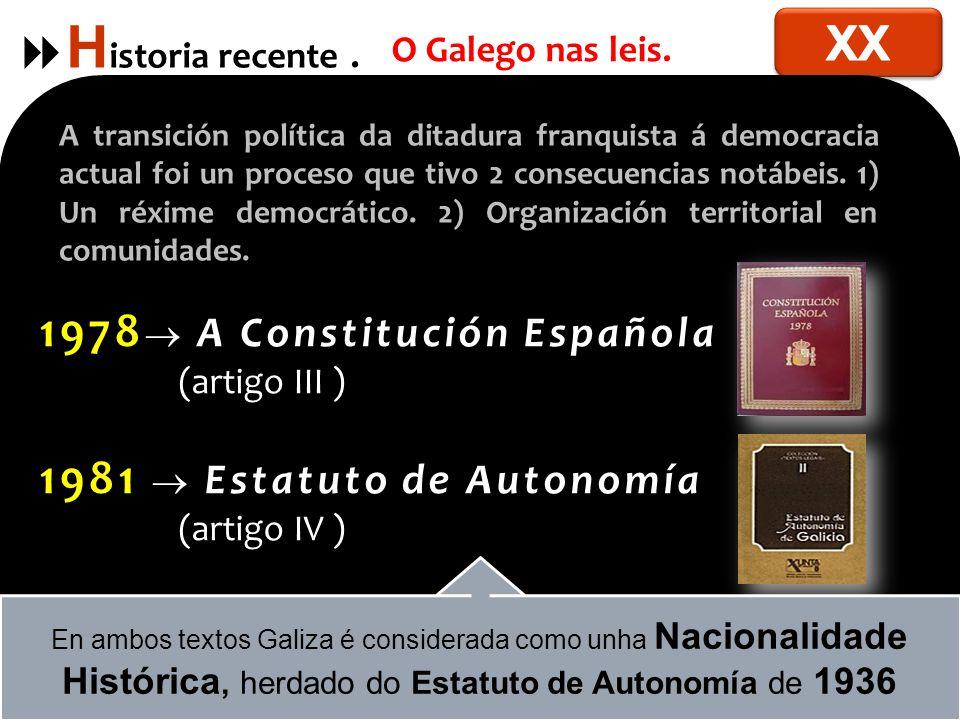 H istoria recente.O Galego nas leis.