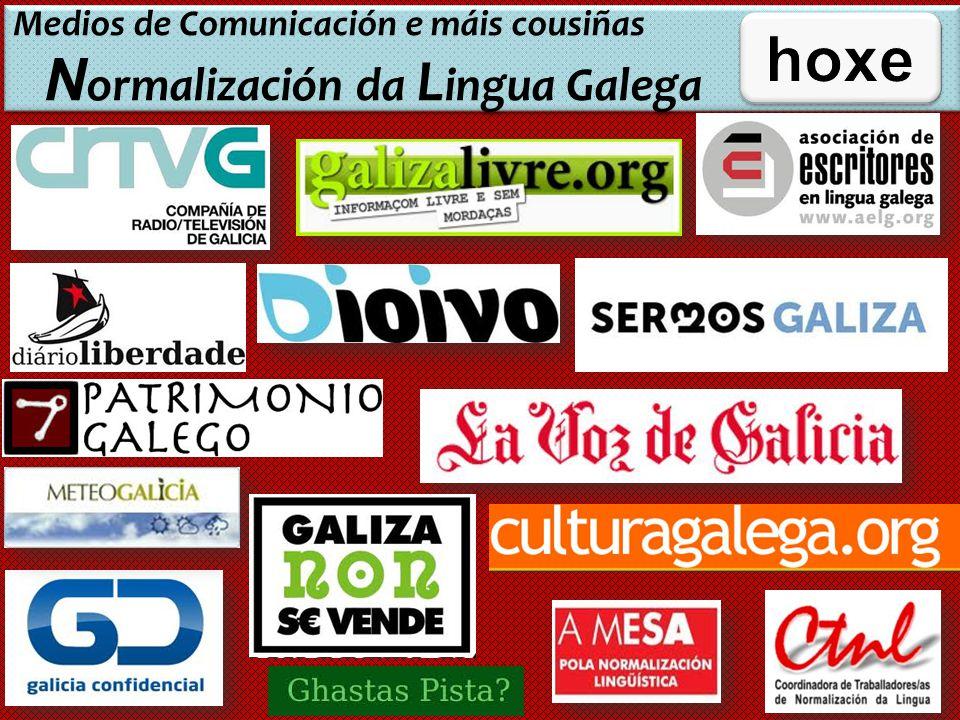 Medios de Comunicación e máis cousiñas N ormalización da L ingua Galega