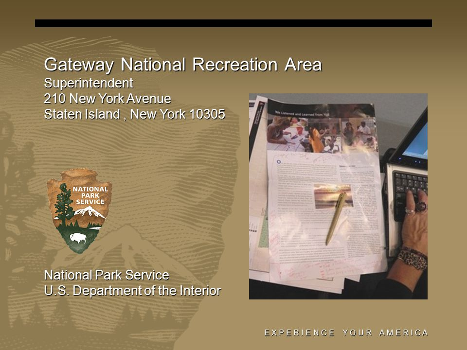 Gateway National Recreation Area Superintendent 210 New York Avenue Staten Island, New York 10305 National Park Service U.S.