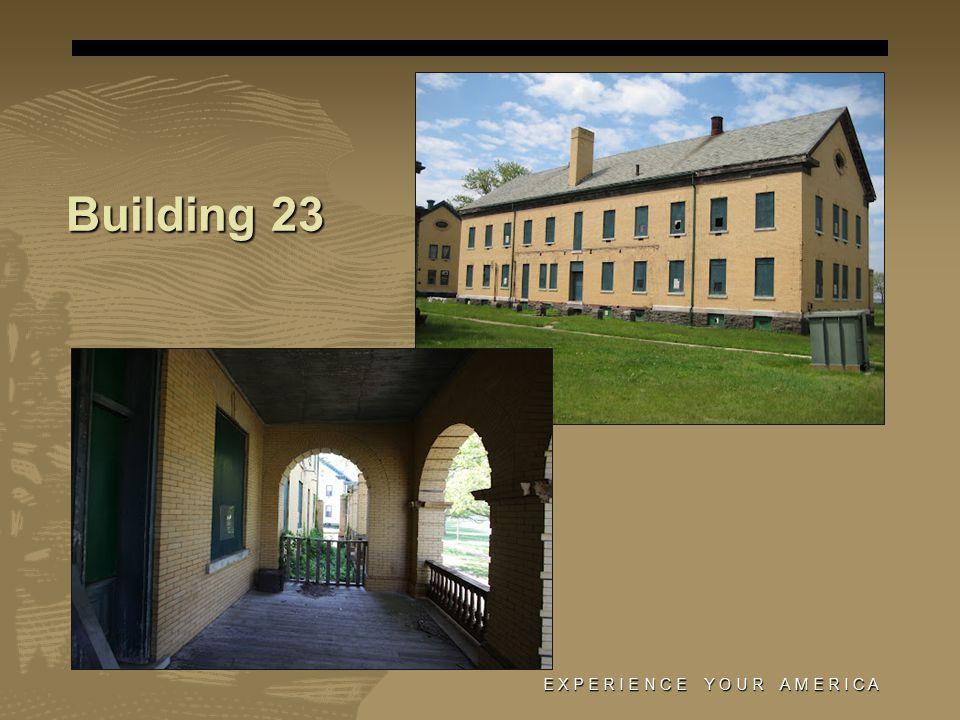 Building 23 E X P E R I E N C E Y O U R A M E R I C A