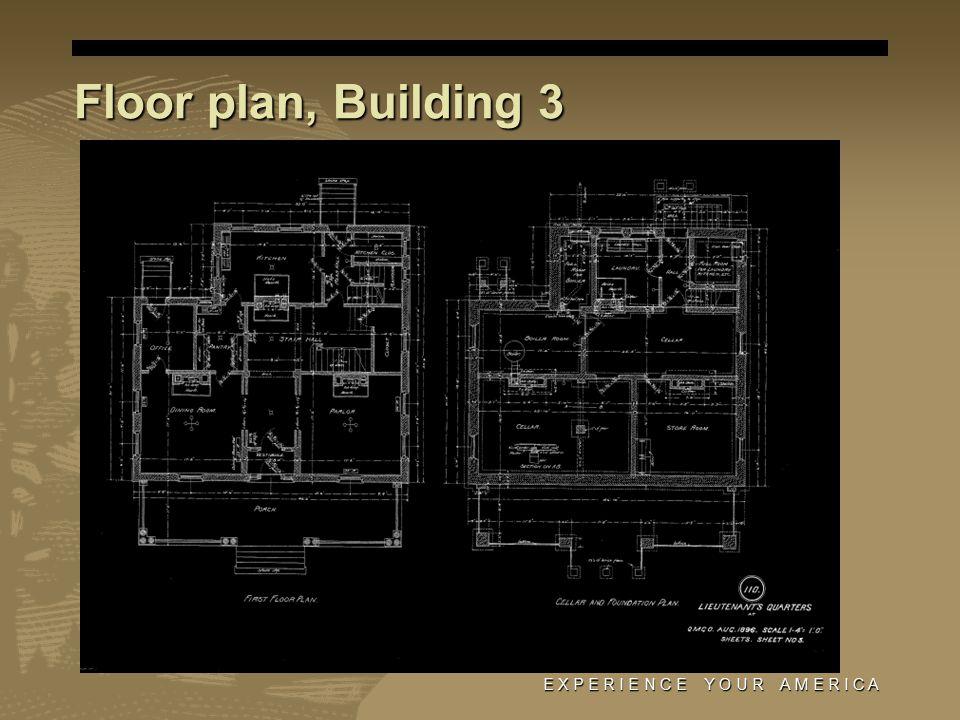 Floor plan, Building 3 E X P E R I E N C E Y O U R A M E R I C A