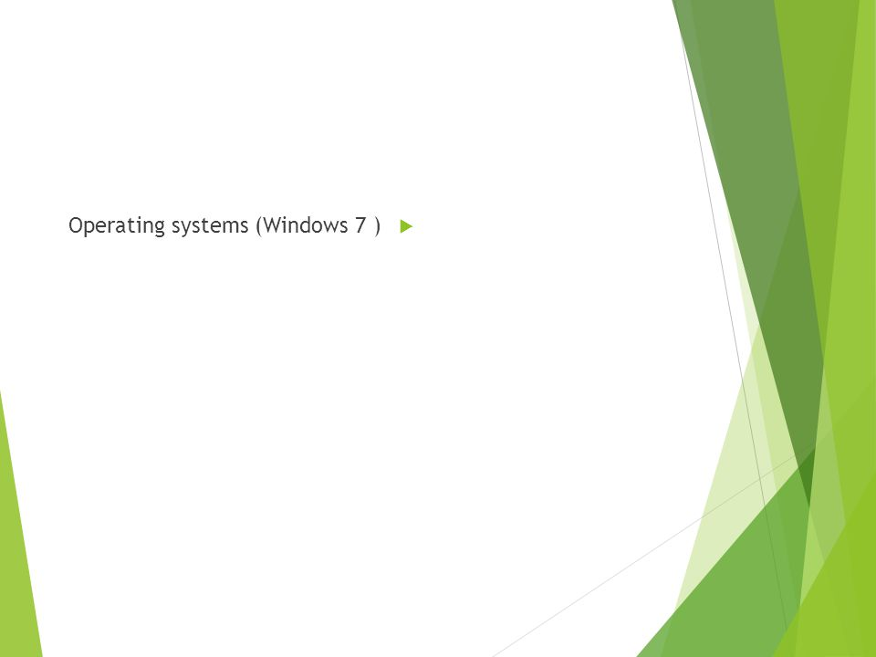  Operating systems (Windows 7 )