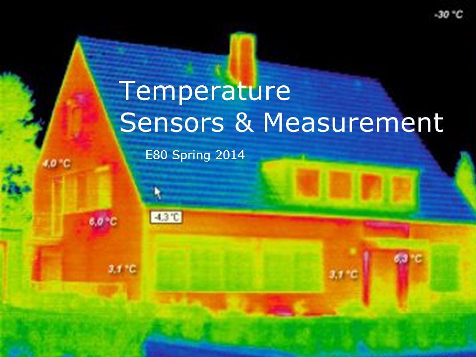Temperature Sensors & Measurement E80 Spring 2014