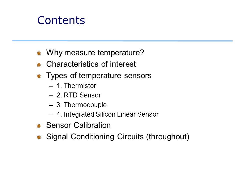 Contents Why measure temperature.Characteristics of interest Types of temperature sensors –1.