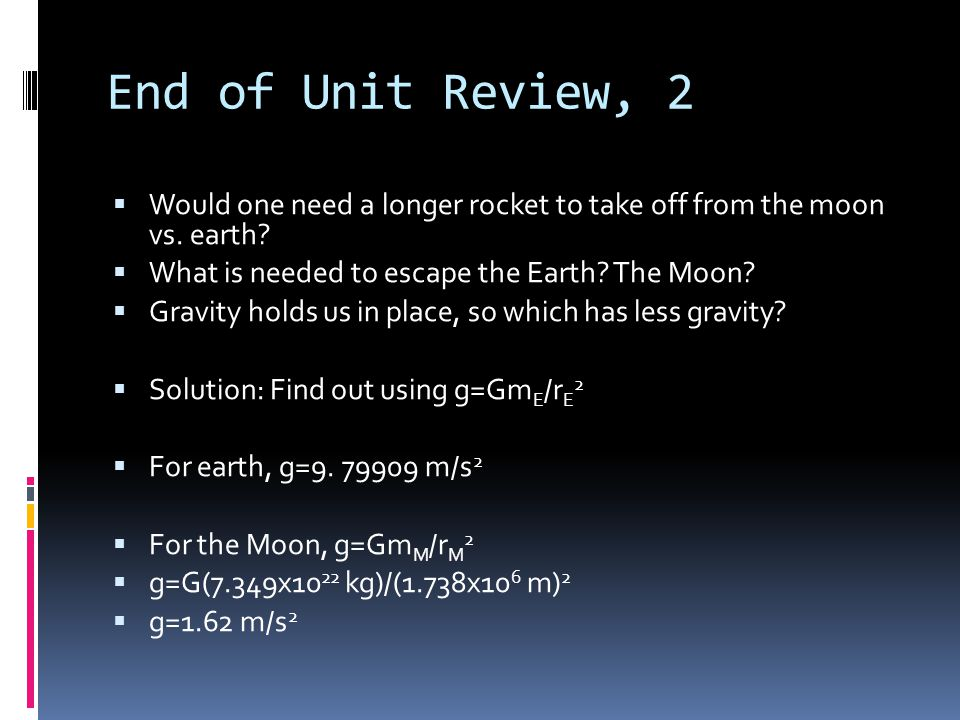 End of Unit Review, 3  Based on our prior work, what would your weight be on the Moon.