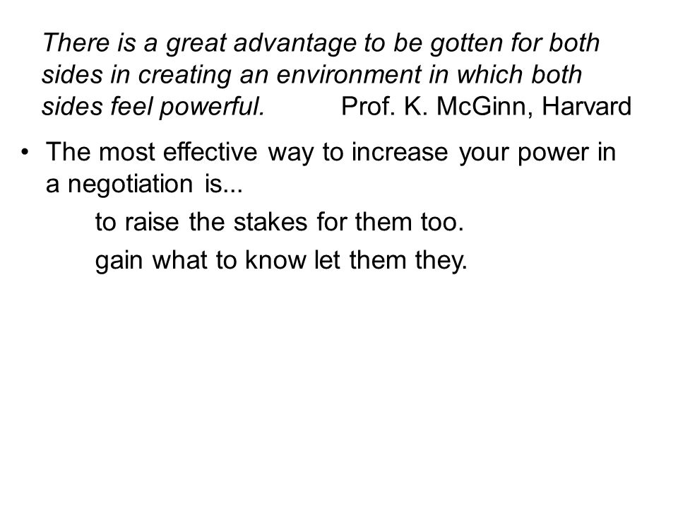 There is a great advantage to be gotten for both sides in creating an environment in which both sides feel powerful.