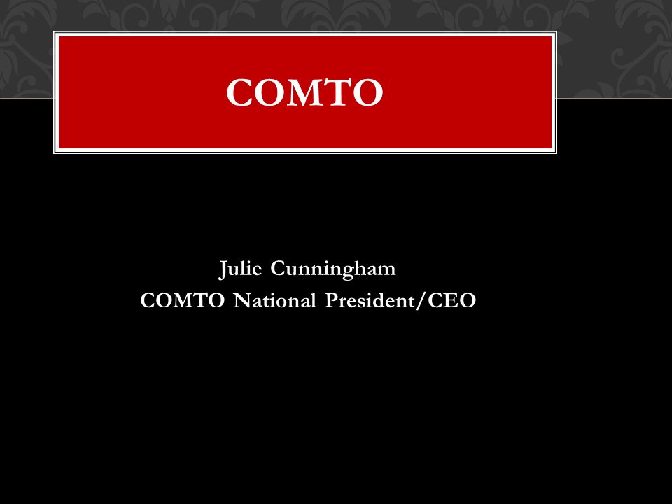 COMTO Julie Cunningham COMTO National President/CEO