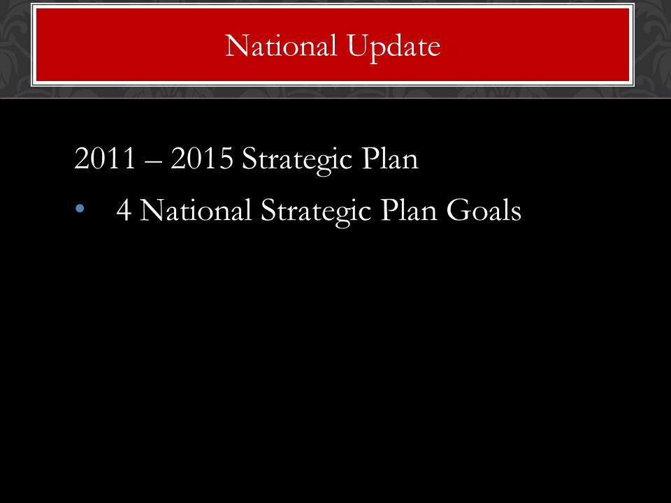 2011 – 2015 Strategic Plan 4 National Strategic Plan Goals National Update