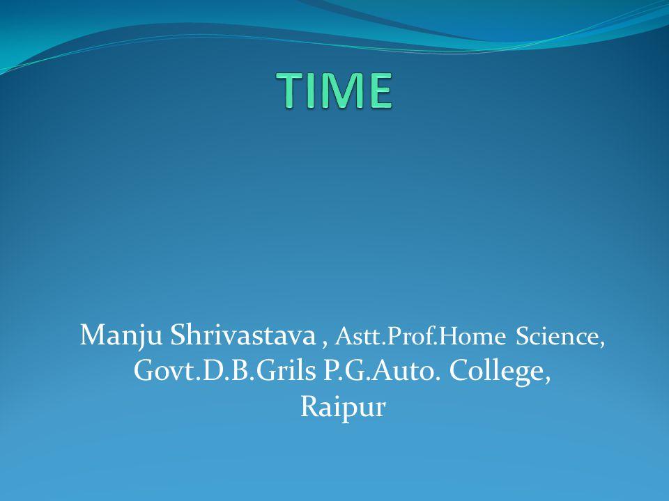 Manju Shrivastava, Astt.Prof.Home Science, Govt.D.B.Grils P.G.Auto. College, Raipur