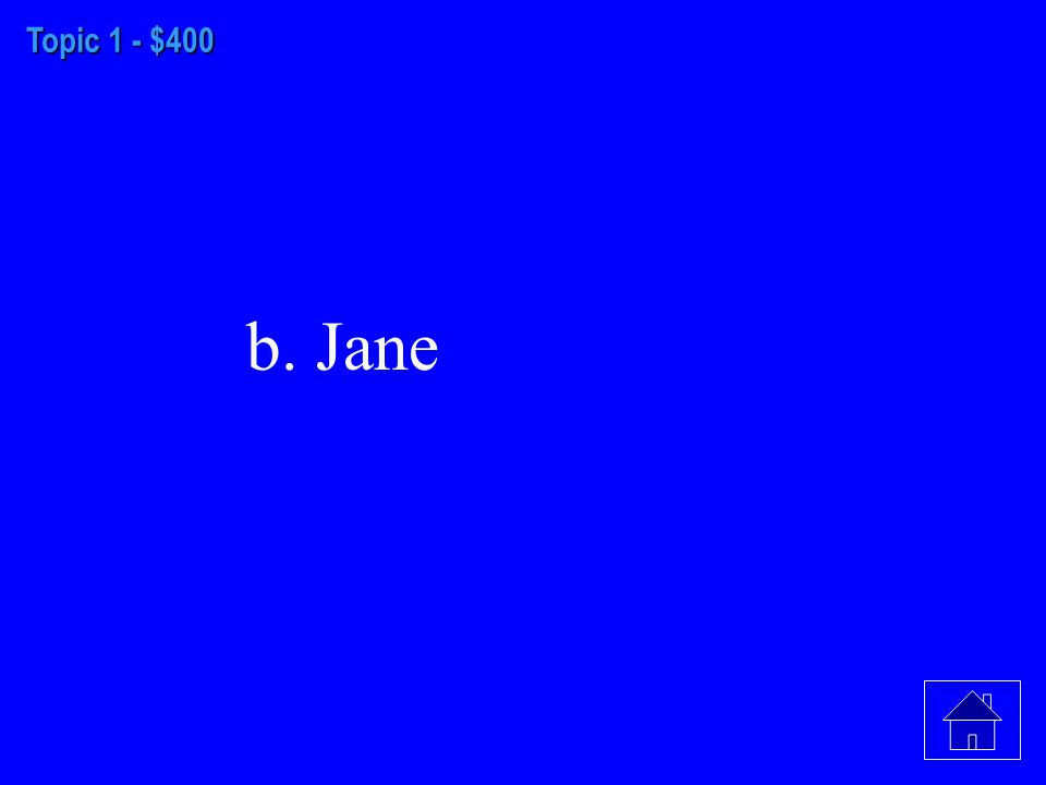 Topic 1 - $300 b. pronoun