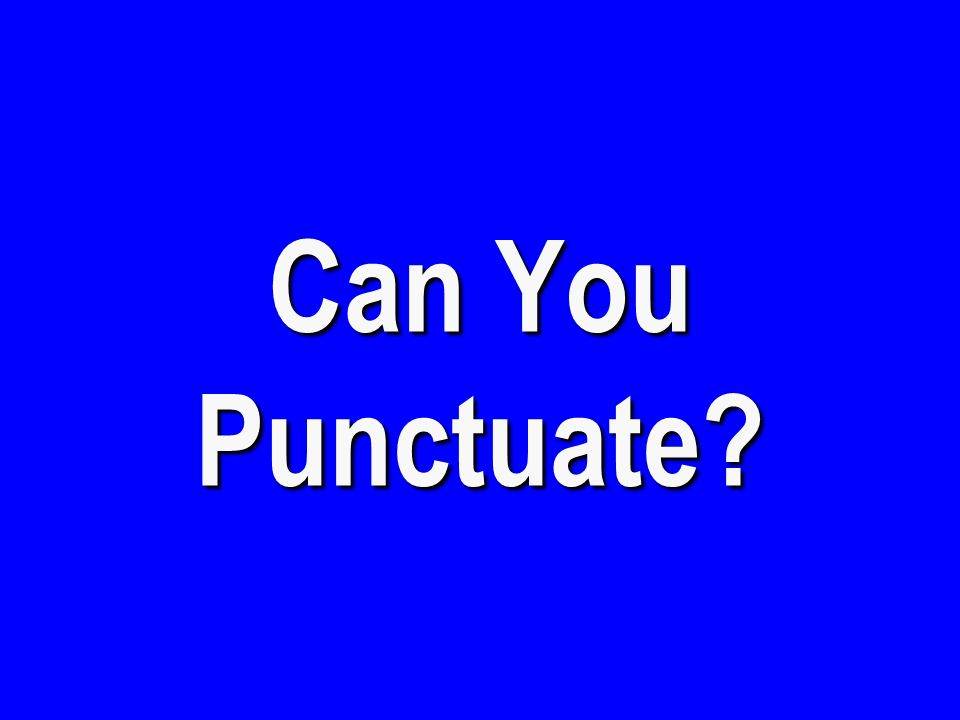 Can You Punctuate?