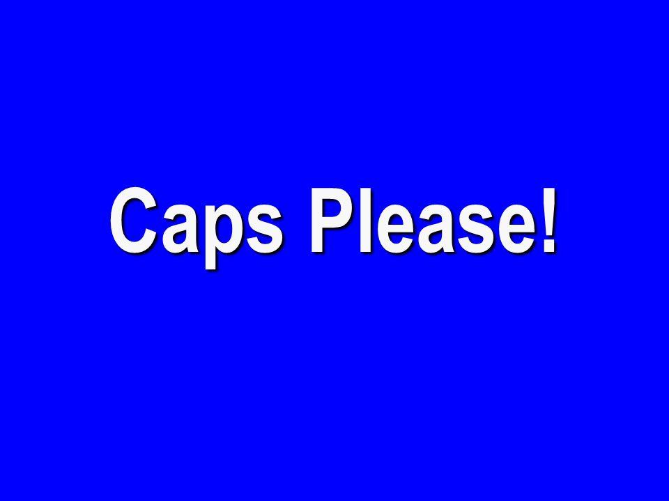 Caps Please!