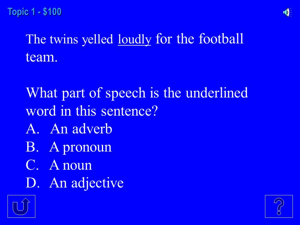 Parts of Speech Spell it Combine the Sentences Can You Punctuate? Caps Please! $100 $300 $200 $400 $500