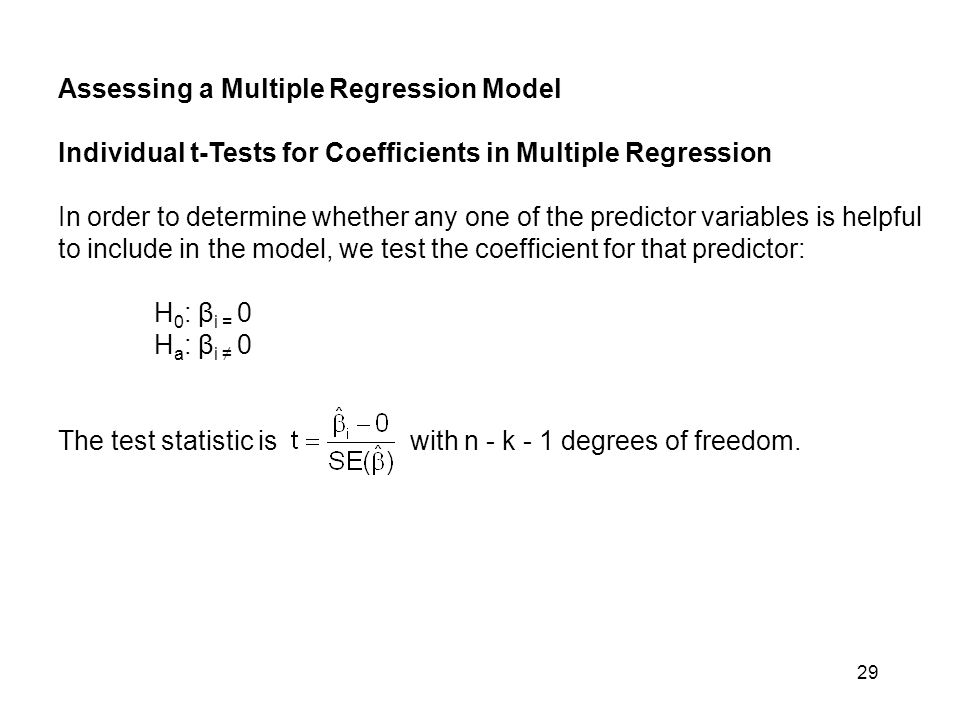 It is important to remember that the meaning of each coefficient depends on all of the predictors in the regression model.