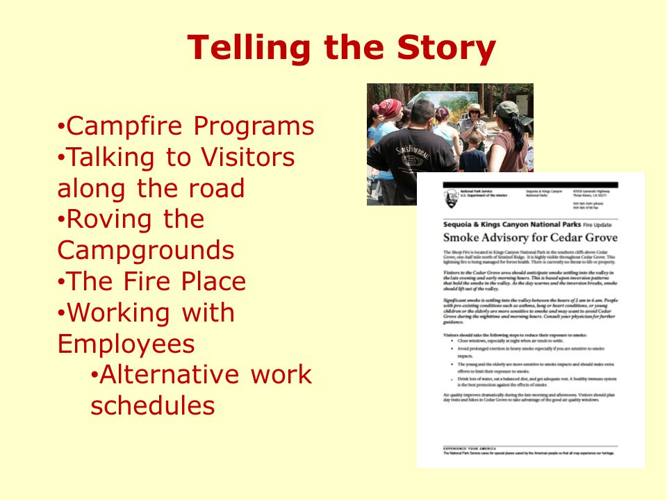 Telling the Story Campfire Programs Talking to Visitors along the road Roving the Campgrounds The Fire Place Working with Employees Alternative work schedules