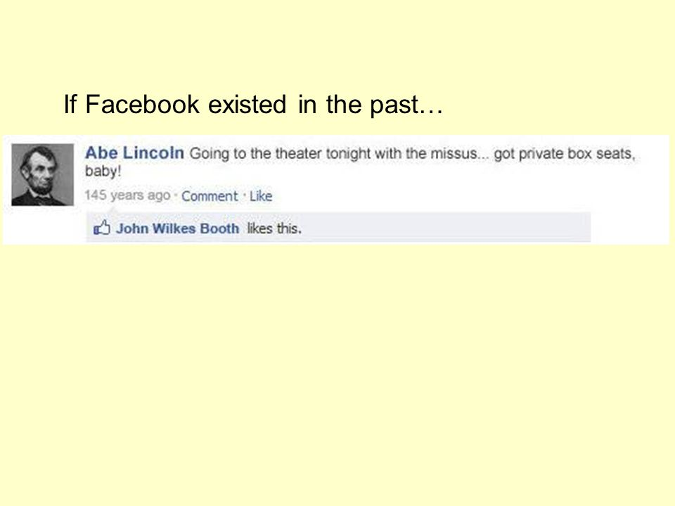 If Facebook existed in the past…