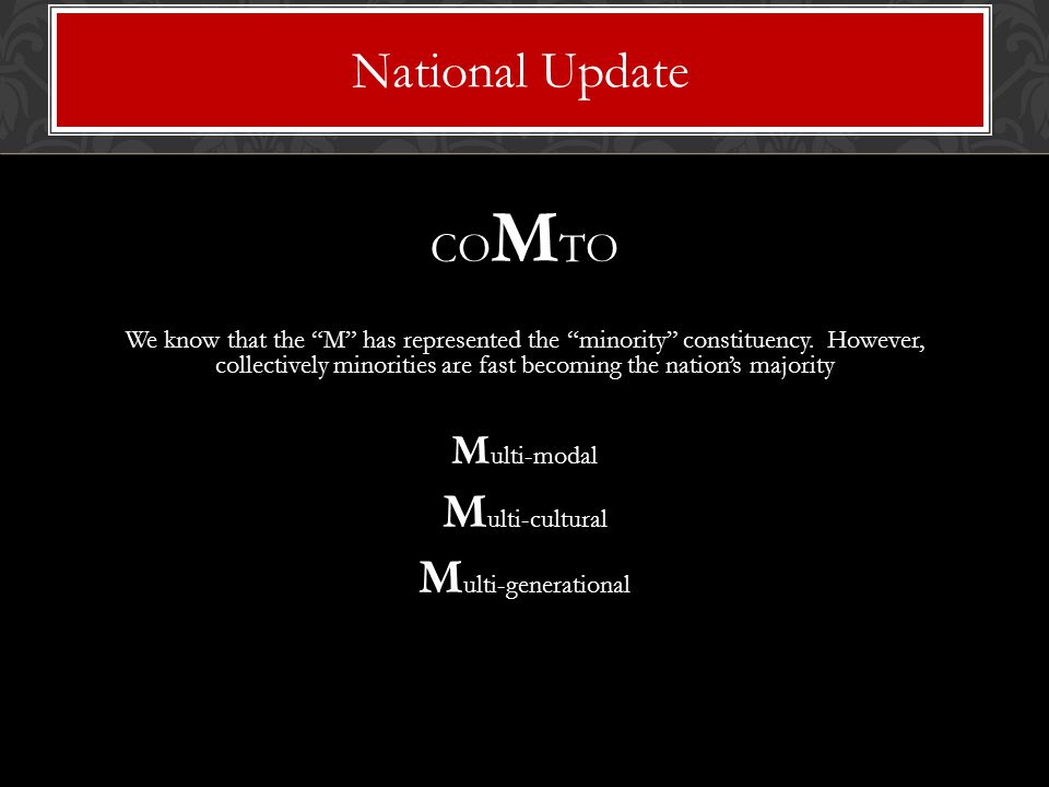CO M TO We know that the M has represented the minority constituency.
