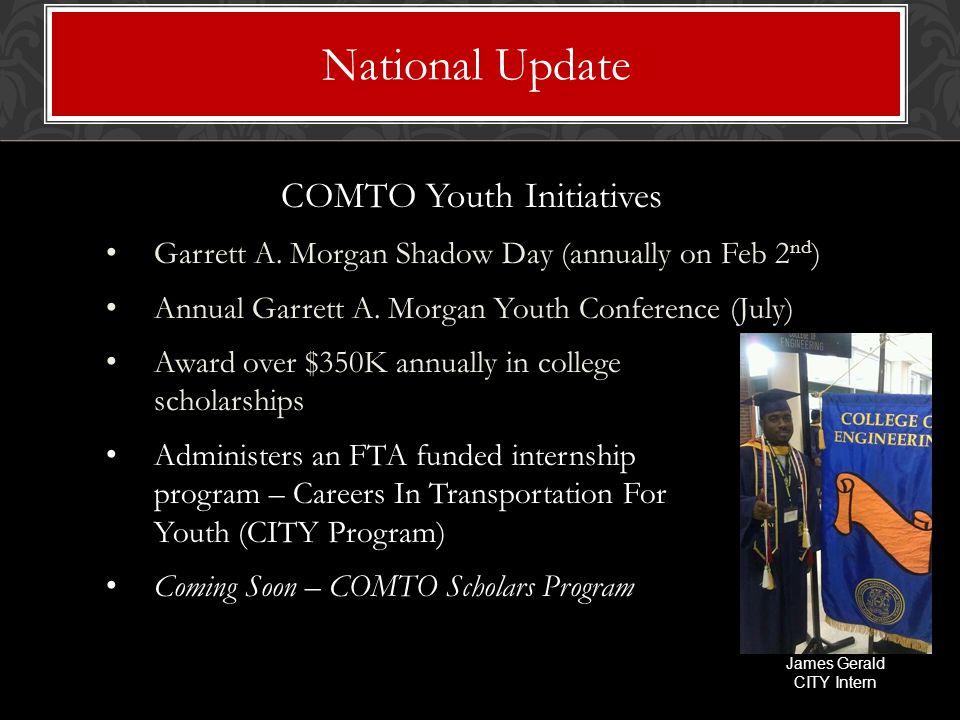 COMTO Youth Initiatives Garrett A. Morgan Shadow Day (annually on Feb 2 nd ) Annual Garrett A.