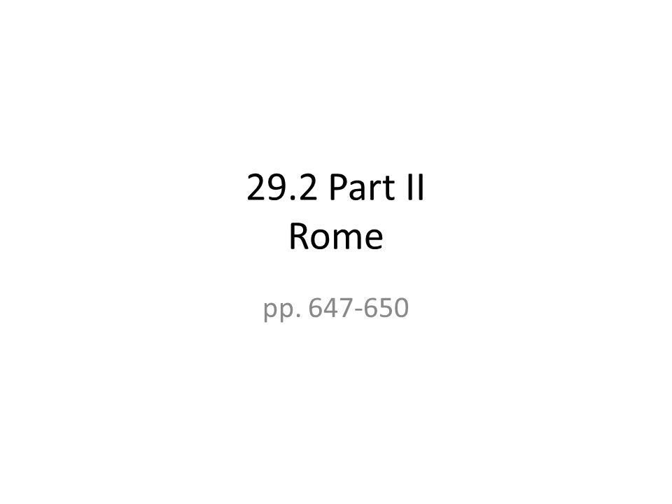 29.2 Part II Rome pp. 647-650