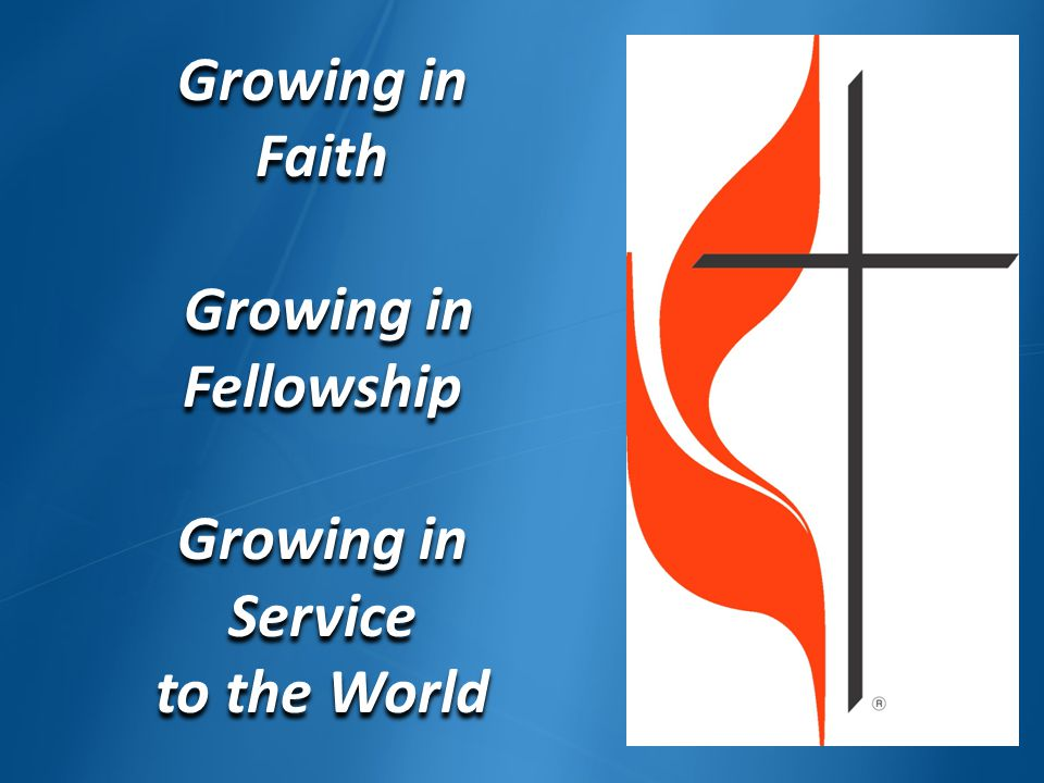 Growing in Faith Growing in Growing inFellowship Growing in Service to the World