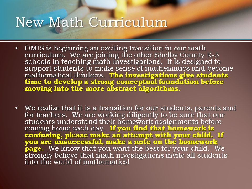 OMIS is beginning an exciting transition in our math curriculum. We are joining the other Shelby County K-5 schools in teaching math investigations. I