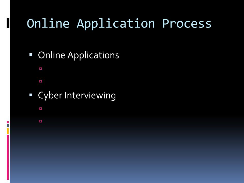 Online Application Process  Online Applications   Cyber Interviewing 