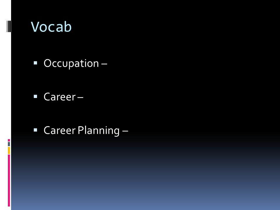 Vocab  Occupation –  Career –  Career Planning –
