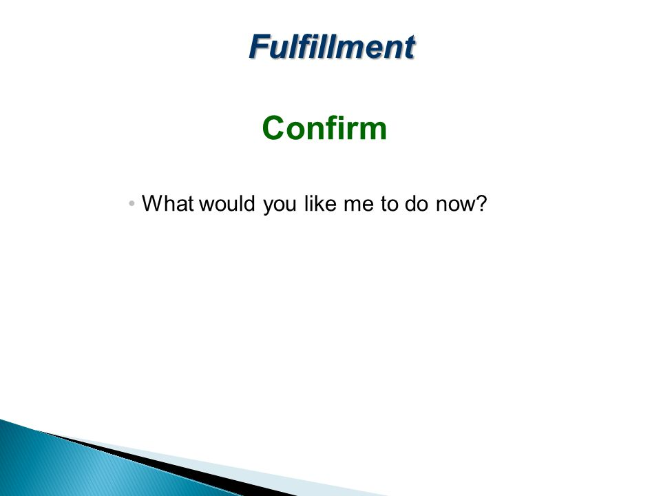 Fulfillment Confirm What would you like me to do now?
