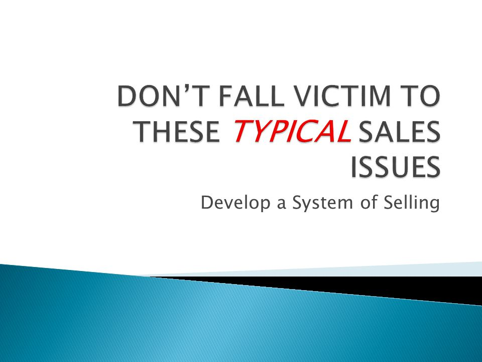 Develop a System of Selling