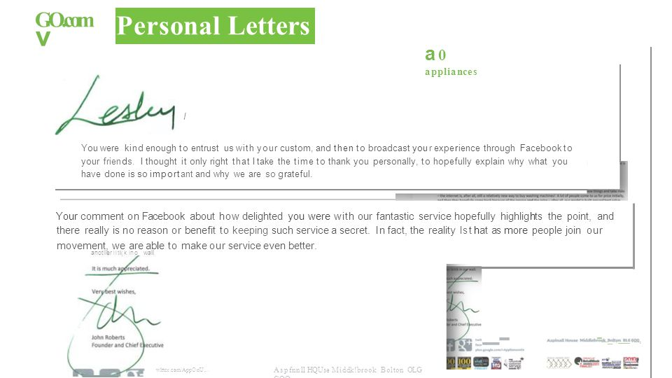GO.com v Personal Letters a 0 appliances I You were kind enough to entrust us with your custom, and then to broadcast you r experience through Facebook to your friends.