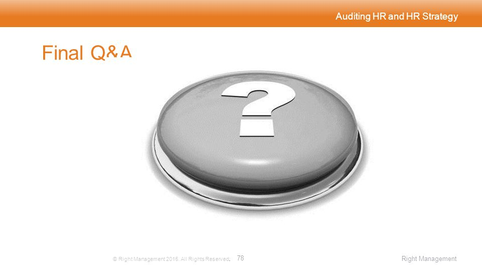 Auditing HR and HR Strategy Final Q&A © Right Management 2015.