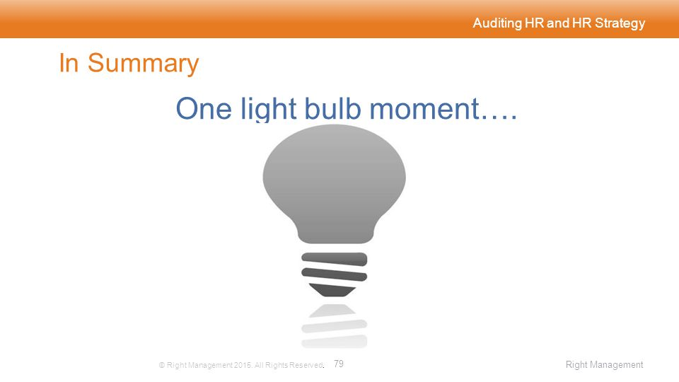 Auditing HR and HR Strategy In Summary One light bulb moment….
