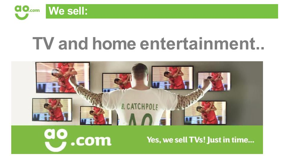 TV and home entertainment.. We sell:
