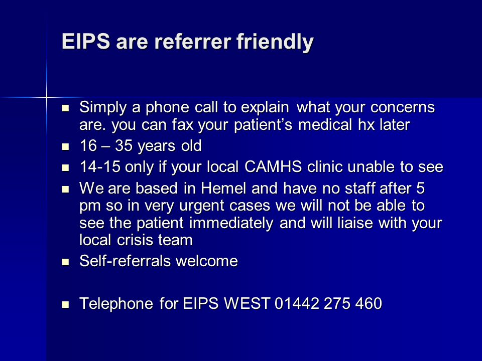 EIPS are referrer friendly Simply a phone call to explain what your concerns are.