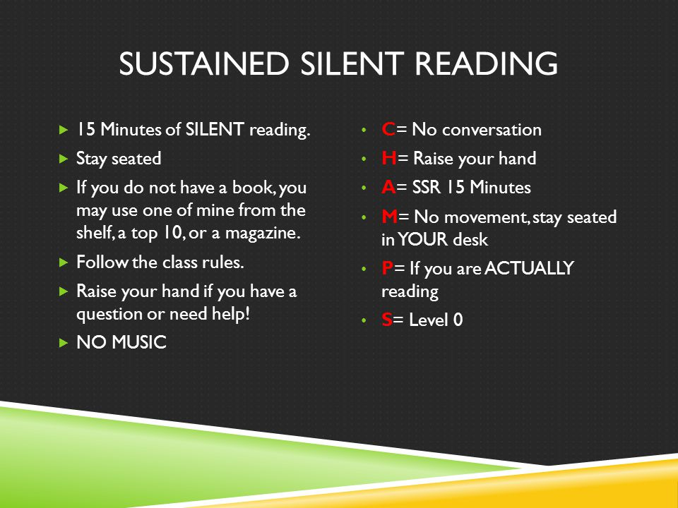 SUSTAINED SILENT READING  15 Minutes of SILENT reading.