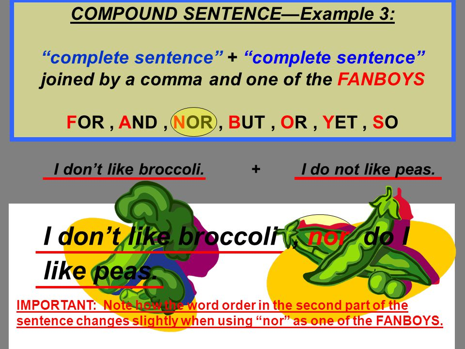 """Jenny found ten Easter eggs. + Tommy found eleven. Jenny found ten Easter eggs, and Tommy found eleven. COMPOUND SENTENCE—Example 2: """"complete sentenc"""