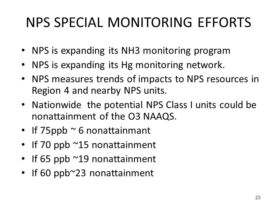23 NPS SPECIAL MONITORING EFFORTS NPS is expanding its NH3 monitoring program NPS is expanding its Hg monitoring network.