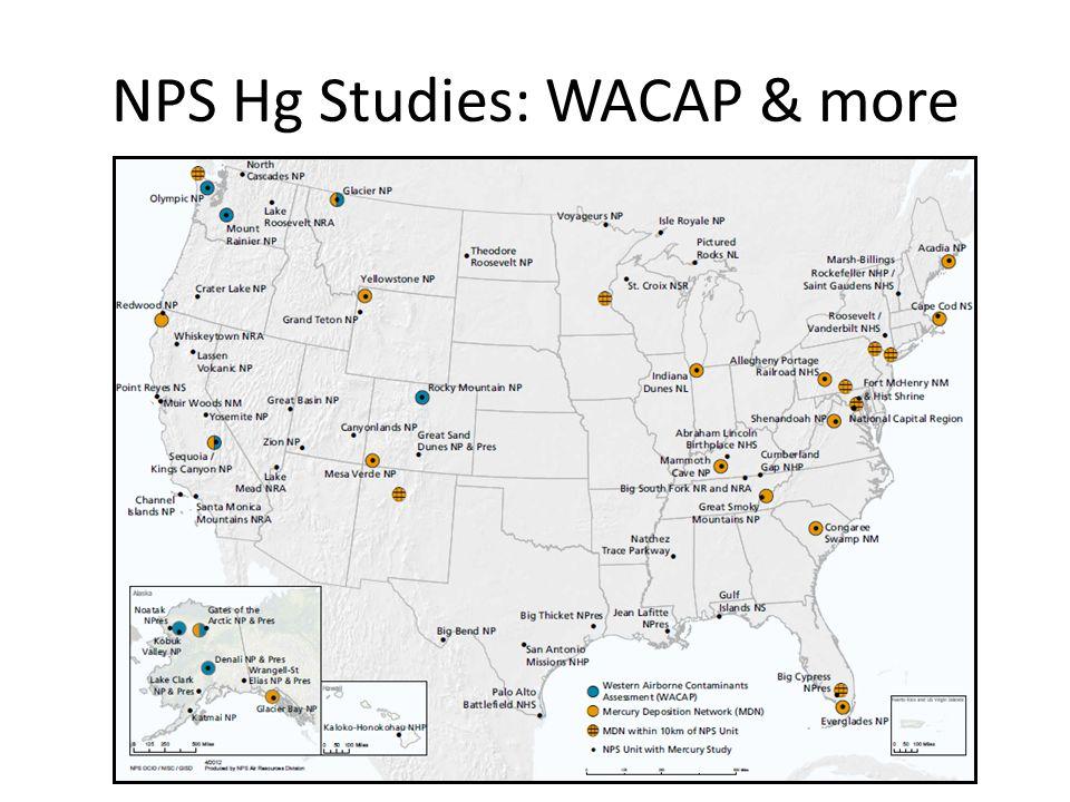 NPS Hg Studies: WACAP & more E X P E R I E N C E Y O U R A M E R I C A