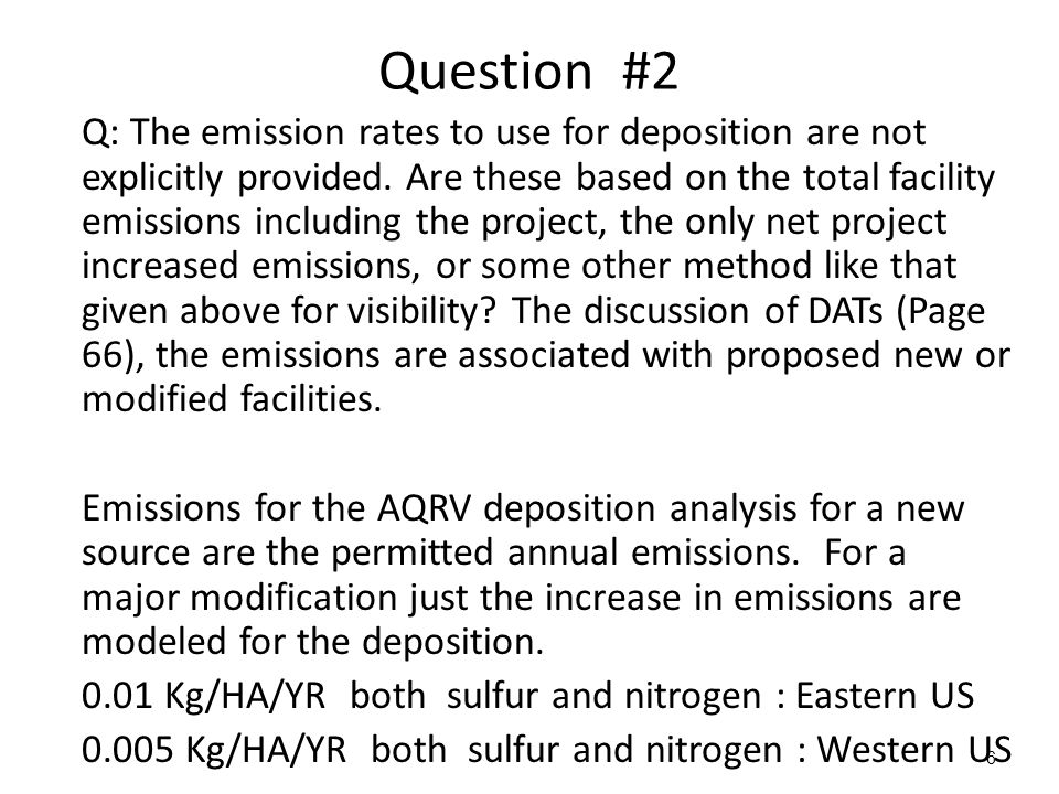 6 Question #2 Q: The emission rates to use for deposition are not explicitly provided.