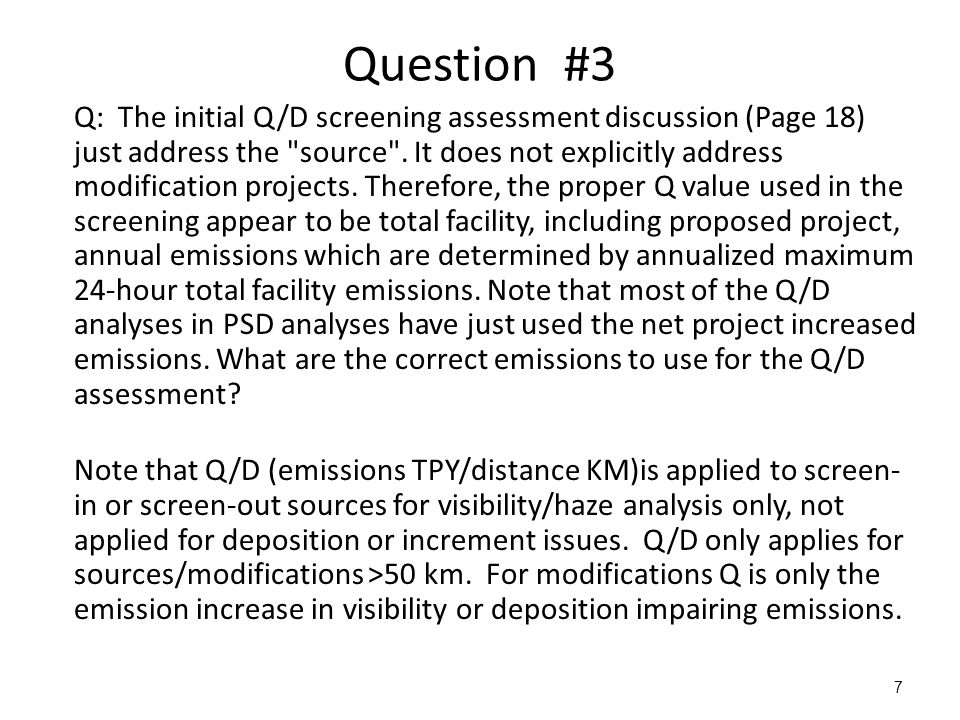 8 Question #4 Q: Provide, the appropriate CALPUFF settings for proper AQRV assessments CALPUFF Test options specified to see if they conform to regulatory values.
