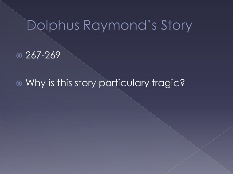  267-269  Why is this story particulary tragic?