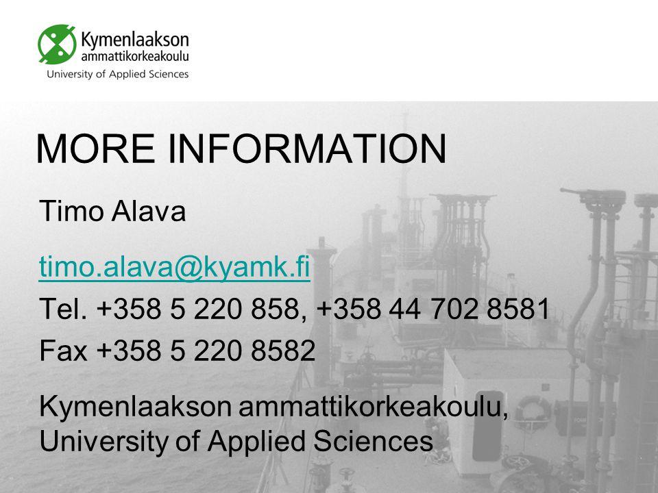 MORE INFORMATION Timo Alava timo.alava@kyamk.fi Tel.