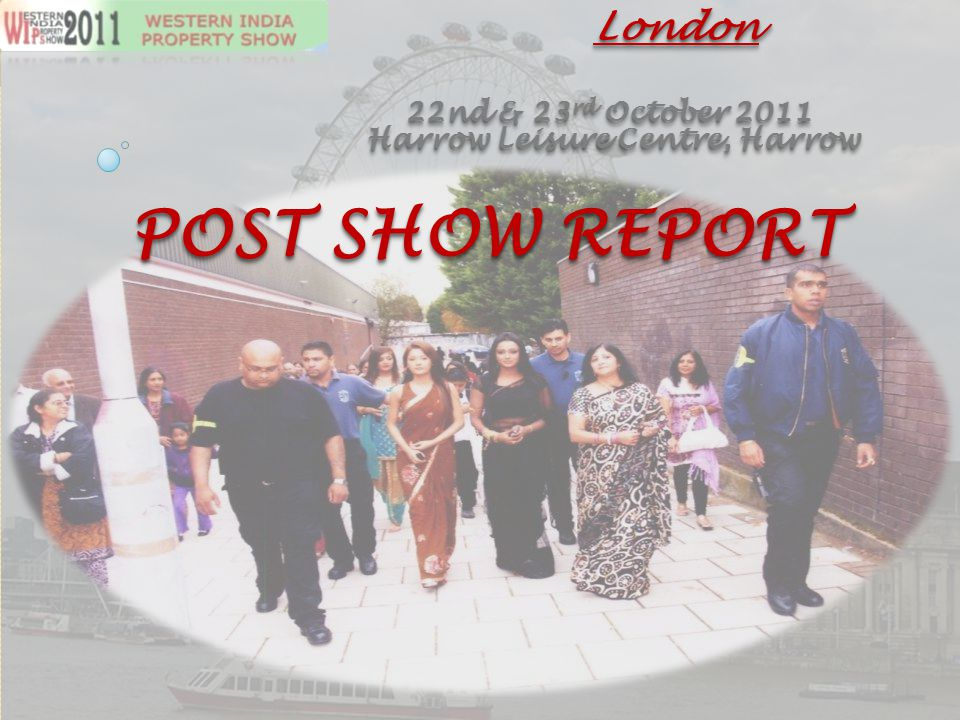 POST SHOW REPORT 22nd & 23 rd October 2011 Harrow Leisure Centre, Harrow LondonLondon