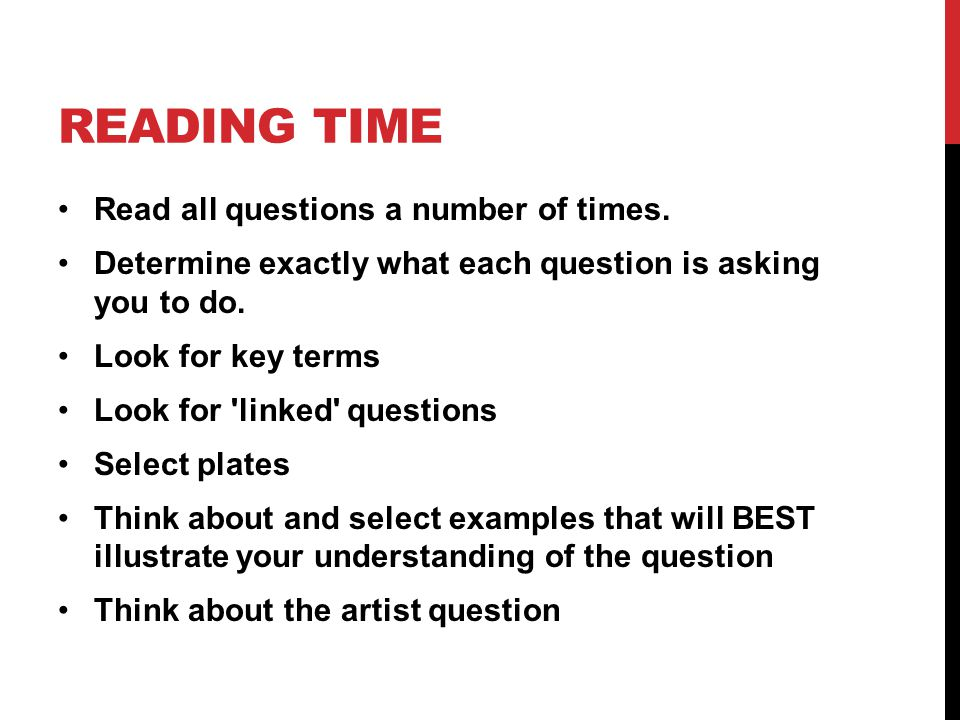 READING TIME Read all questions a number of times.