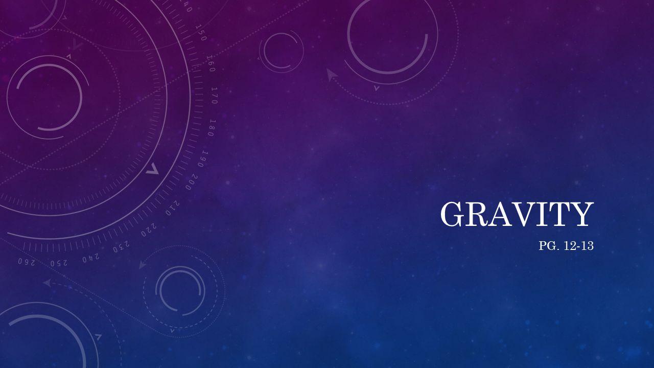 GRAVITY PG. 12-13