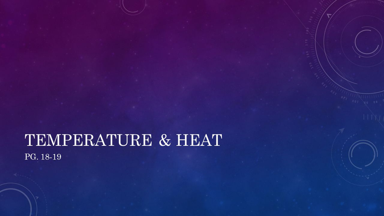 TEMPERATURE & HEAT PG. 18-19