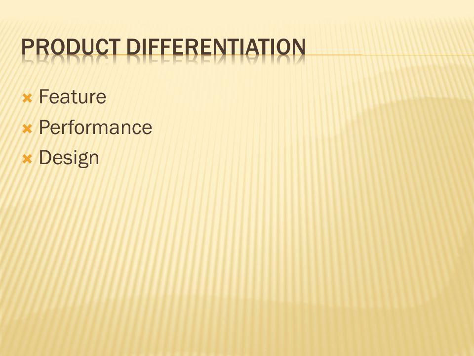  Feature  Performance  Design