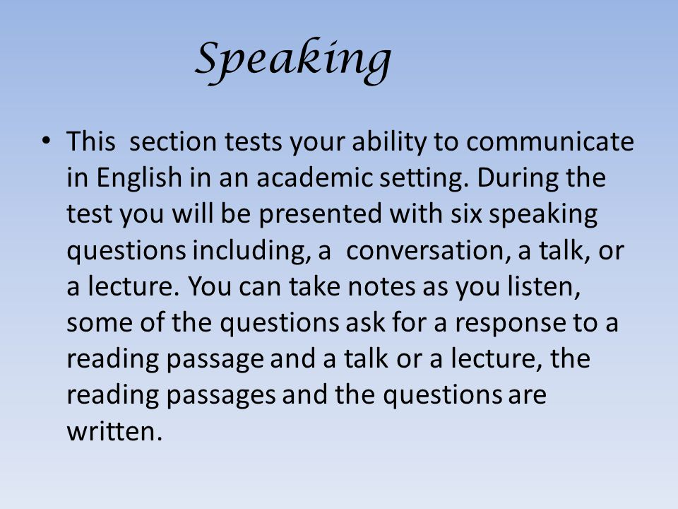 This section tests your ability to communicate in English in an academic setting.
