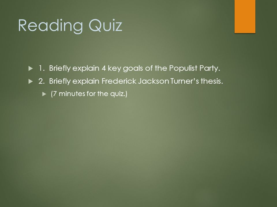 Reading Quiz  1. Briefly explain 4 key goals of the Populist Party.